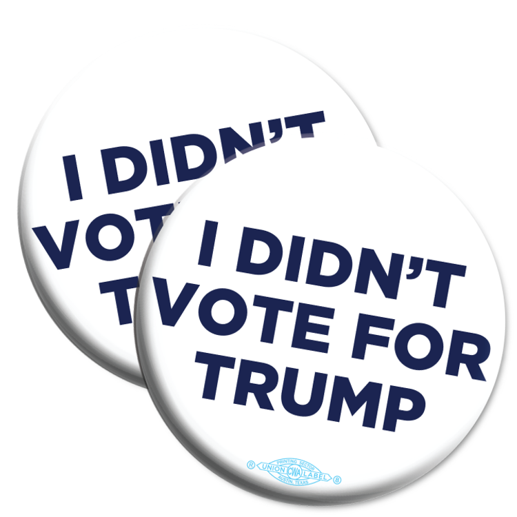 """I Didn't Vote For Trump (2.25"""" Mylar Button -- Pack Of Two!)"""
