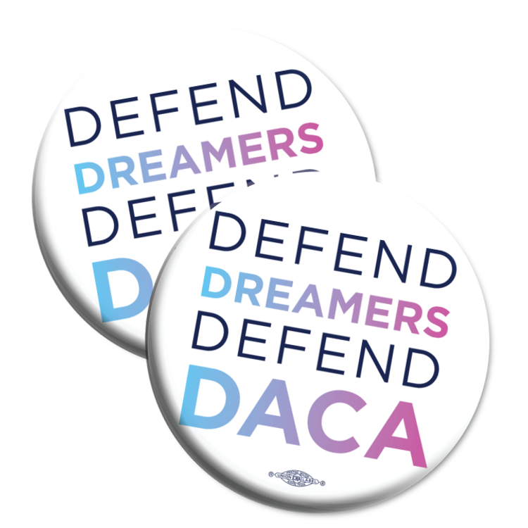 """Stand With Dreamers (2.25"""" Mylar Button -- Pack Of Two!)"""
