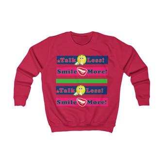 Kids Talk Less - Smile More Sweatshirt