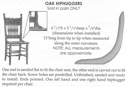 Oak Hiphuggers for Chairs