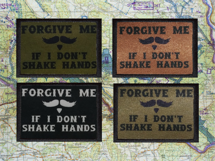 Forgive Me if I Don't Shake Hands Moral  Patch