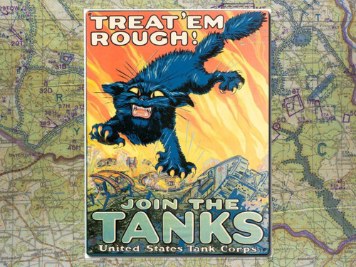 TREAT'EM ROUGH JOIN THE TANKS METAL SIGN