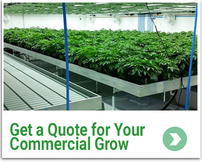 Get a quote for your commercial grow