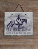 Ride Your Dreams Equestrian Slate Wall Sign