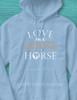 Love Me Love My Horse Adult Hoodie