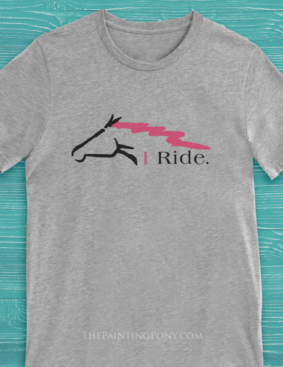 0366dd073 I Ride Equestrian T-Shirt - The Painting Pony