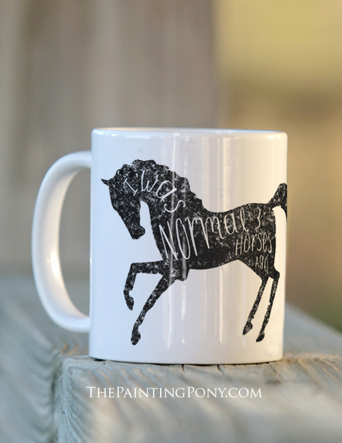 I was normal three horses ago equestrian coffee mug