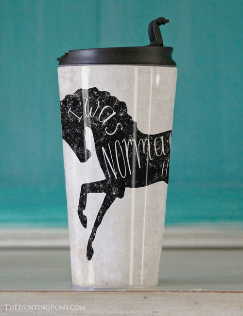 I was Normal Three Horses Ago Equestrian Travel Tumbler