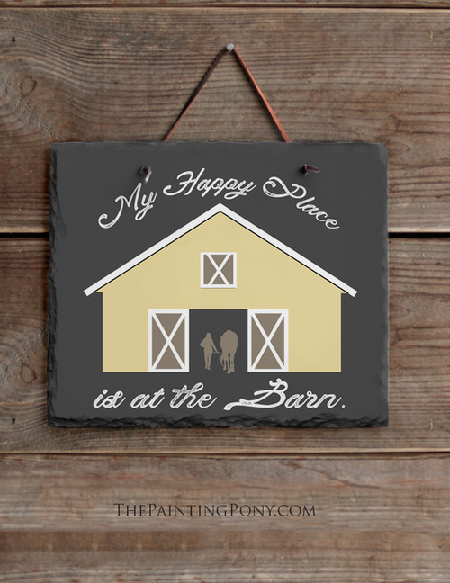 My Happy Place is at the Barn Horse Lover Slate Wall Sign