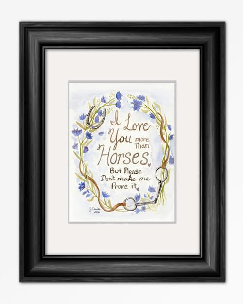 I Love you More than Horses Equestrian Art Print