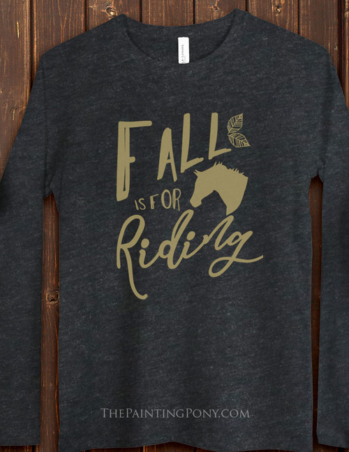 Fall is For Riding Equestrian Long Sleeve Tee