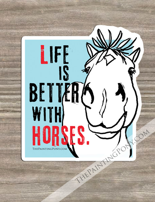 Life is Better With Horses Equestrian Vinyl Sticker