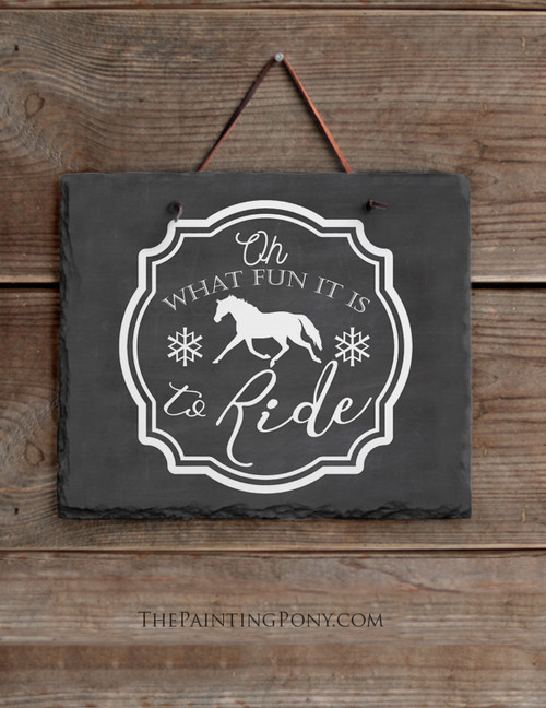 What Fun It Is To Ride Horses Holiday Slate Wall Sign