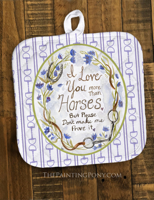 I Love You More than Horses Equestrian Pot Holder