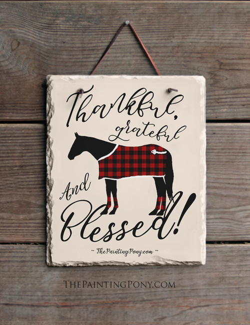 Thankful and Blessed Horse Lover Holiday Equestrian Slate Wall Sign