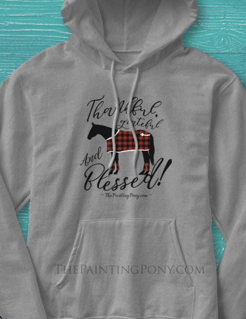 Thankful and Blessed Horse Lover Hoodie