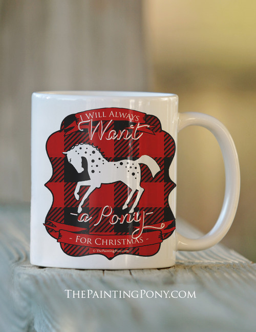 Always Want A Pony For Christmas Equestrian Coffee Mug