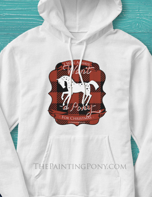 I Will Always Want A Pony For Christmas Equestrian Hoodie
