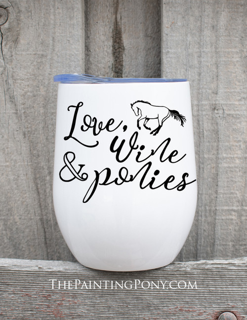 Love Wine and Ponies Equestrian Stemless Wine Tumbler