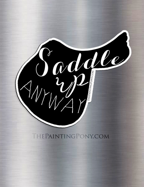 Saddle Up Anyway Equestrian Magnet