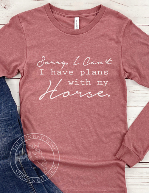 I have Plans With My Horse Equestrian Long Sleeve Tee