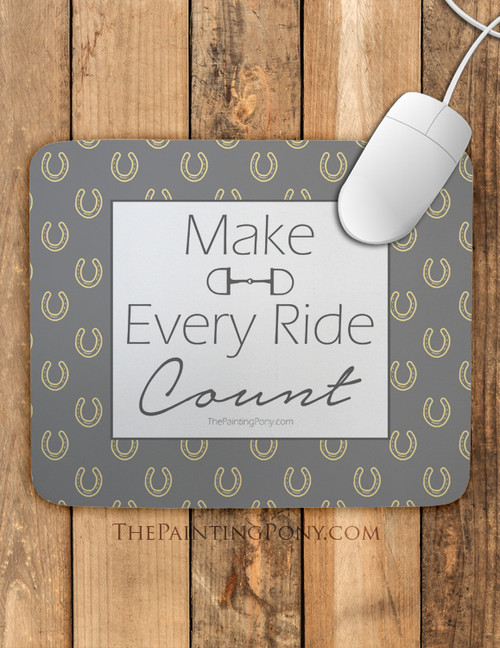 Make Every Ride Count Equestrian Mouse Pad