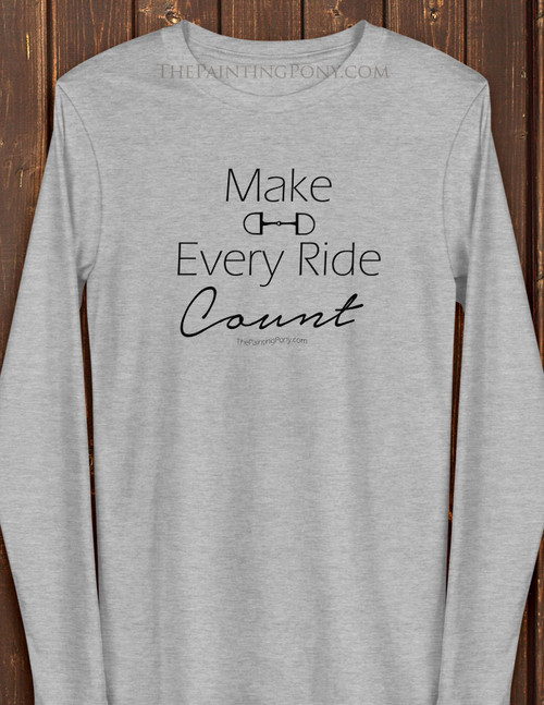 Make Every Ride Count Equestrian Long Sleeve Tee