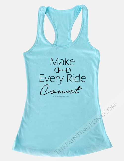 Make Every Ride Count Equestrian Racerback Tank Top