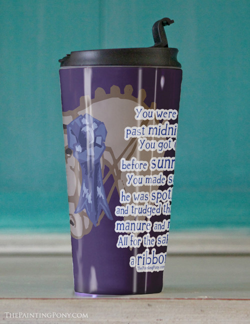 All For A Ribbon Horse Show Travel Tumbler