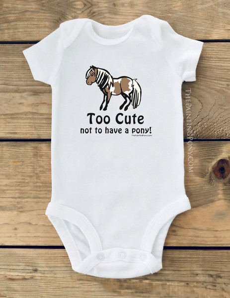 Too Cute Not To have A Pony Baby Creeper