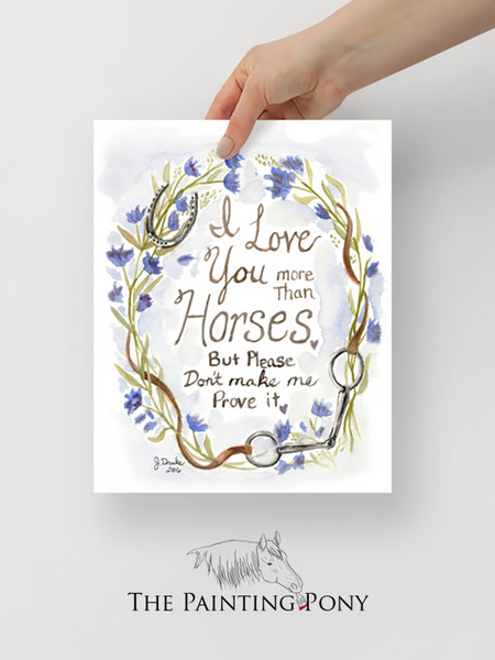 I Love Your More Than Horses Equestrian Watercolor Typography Art Print