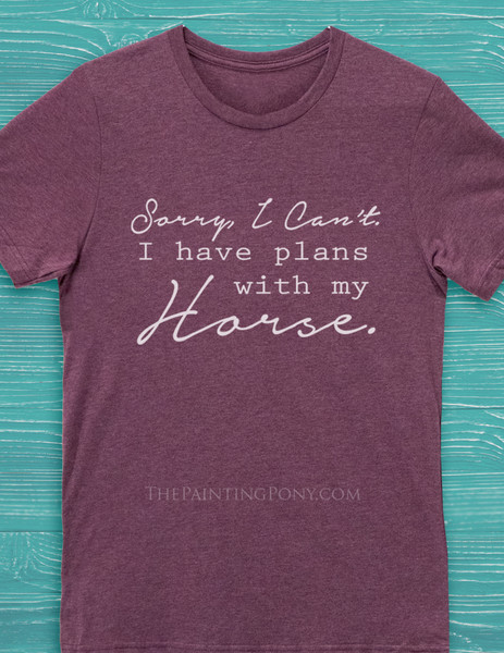 I have Plans With My Horse Equestrian Tee T-Shirt