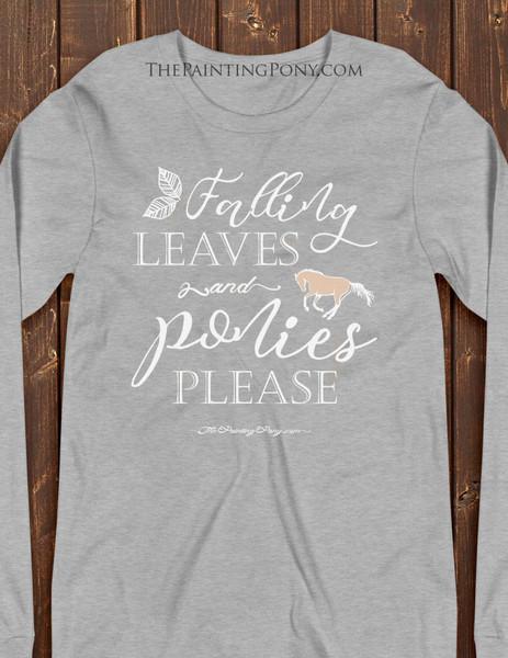 Falling Leaves and Ponies Please Ladies Long Sleeve Tee