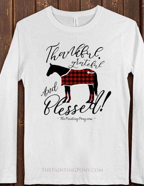Thankful and Blessed Horse Lover Long Sleeve Tee