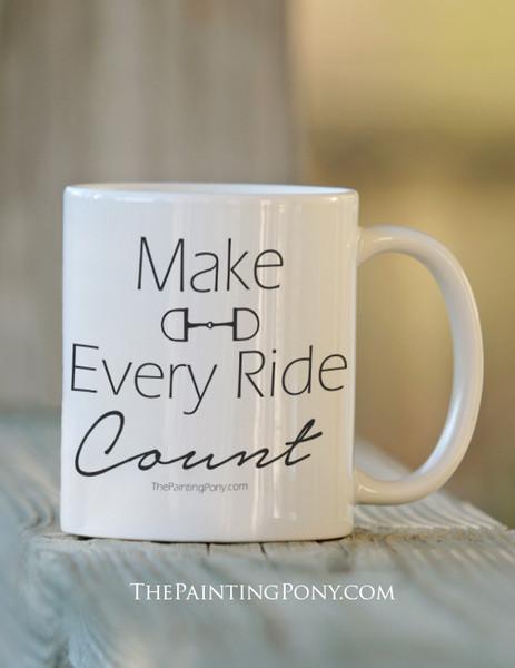 Make Every Ride Count Equestrian Coffee Mug
