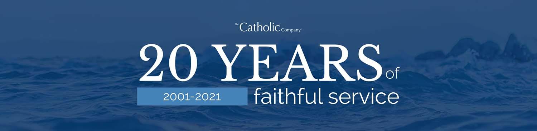 Catholic Company - 20 years of faithful service