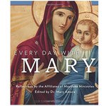 Every Day with Mary - Reflections by the Affiliates of Mayslake Ministries