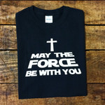 """""""Force Be With You"""" T-Shirt"""