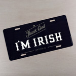 """Thank God I'm Irish"" Catholic Front License Plate"