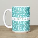 God Notes Be Not Afraid Mug