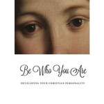 Be Who You Are–Developing Your Christian Personality