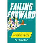 Failing Forward: Leadership Lessons for Catholic Teens Today