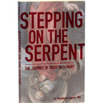Stepping On The Serpent: The Journey of Trust With Mary