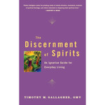 The Discernment of Spirits - An Ignatian Guide for Everyday Living