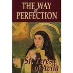 The Way of Perfection By Saint Teresa of Avila