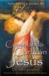 Consolando el Corazon de Jesus (Consoling the Heart of Jesus- Spanish)