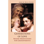 Generations of Love: Rosary Meditations for Grandparents