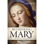 Rethinking Mary in the New Testament-What the Bible Tells Us about the Mother of the Messiah