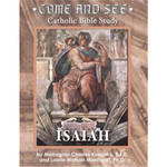 Come and See Series- Isaiah
