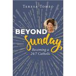 Beyond Sunday - Becoming a 24/7 Catholic